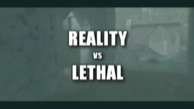 @reality vs Lethal