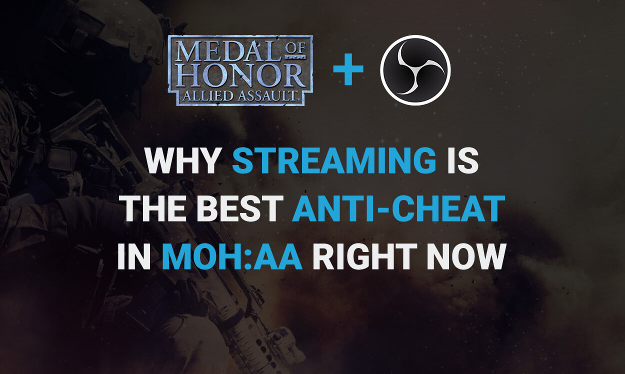 Why streaming is the best Anti-Cheat in MoH:AA right now
